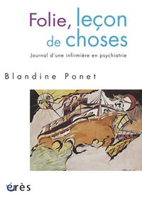 Folie, lecon de choses - journal d'une infirmiere en psychiatrie