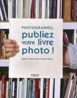 Darius D. Himes, Mary Virginia Swanson - Photographes, publiez votre livre photo !