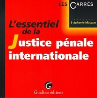 L'essentiel de la justice pénale internationale