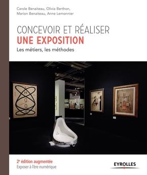 C.Benaiteau, O.Berthon, M.Benaiteau, A.Lemonnier- Concevoir et réaliser une exposition