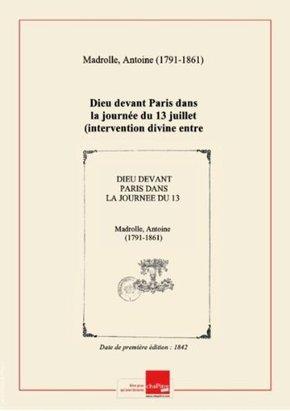 Dieu devant Paris dans la journée du 13 juillet (intervention divine entre la royauté et la régence) - Antoine Madrolle