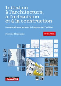 Initiation à l'architecture, à l'urbanisme et à la construction