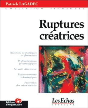 Patrick Lagadec- Ruptures créatrices