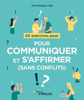J.-P.Vidal- 50 exercices pour communiquer et s'affirmer (sans conflits)