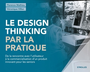 Florence Mathieu, Véronique Hillen- Le design thinking par la pratique