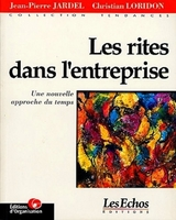 Jean-Pierre Jardel, Christian Loridon - Les rites dans l'entreprise