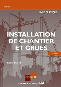 Installation de chantier et grues