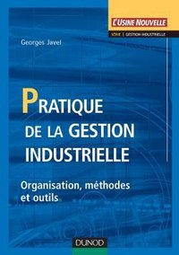 Pratique de la gestion industrielle