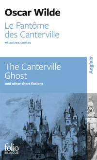 Le fantôme des canterville et autres contes/the canterville ghost and other short fictions