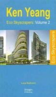 Ken Yeang - Eco Skyscrapers - Volume 2