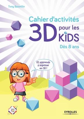 T.Bassette- Cahier d'activités 3D pour les kids