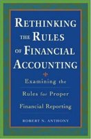 Rethinking The Rules Of Financial Accounting