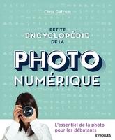 C.Gatcum - Petite encyclopédie de la photo numérique