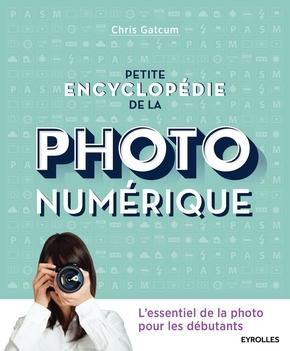 C.Gatcum- Petite encyclopédie de la photo numérique