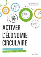 N.Buttin, B.Saffré - Activer l'économie circulaire