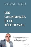 P.Picq - Les chimpanzés et le télétravail