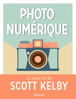 S.Kelby - Photo numérique