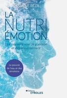 N.Reza - La Nutri-Émotion, une nouvelle voie de guérison et d'épanouissement