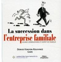 Denise Kenyon-Rouvinez, Gabs, Thierry Lombard - La succession dans l'entreprise familiale