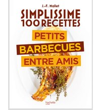 Simplissime 100 recettes : barbecue entre amis