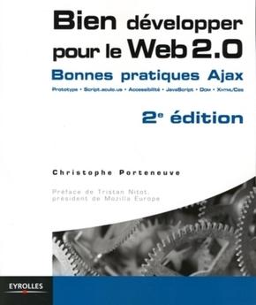 Bien Developper Pour Le Web 2 0 Christophe Porteneuve 2eme Librairie Eyrolles