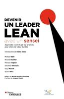 M.Ballé, N.Chartier, P.Coignet, S.Olivencia, D.Powel, E.Reke, Institut Lean France - Devenir un leader Lean avec un sensei
