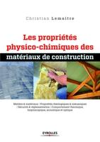 Christian Lemaitre - Les propriétés physico-chimiques des matériaux de construction