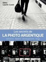 G.Lepetit-Castel - Les secrets de la photo argentique