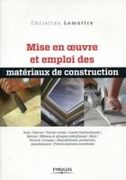 Christian Lemaître - Mise en oeuvre et emploi des matériaux de construction