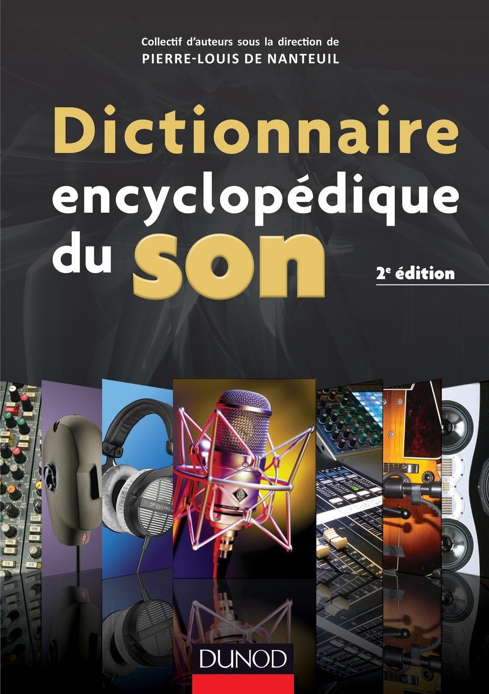 Dictionnaire Encyclopedique Du Son Pierre Louis De Nanteuil Librairie Eyrolles