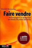 Daniel Bonneau - Faire vendre