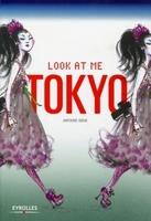 Antoine Kruk - Look at me Tokyo
