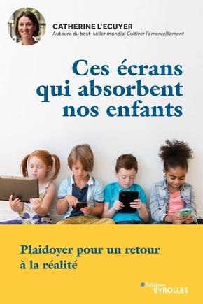 C.L'Ecuyer- Ces écrans qui absorbent nos enfants