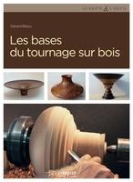 Gérard Bidou - Les bases du tournage sur bois