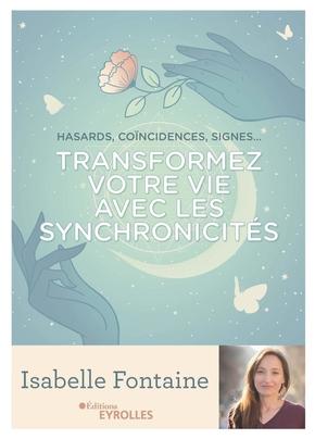 I.Fontaine- Transformez votre vie avec les synchronicités