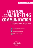 Les dessous du marketing et de la communication