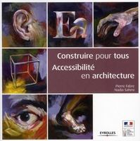 Pierre Fabre, Nadia Sahmi - Construire pour tous : accessibilité en architecture