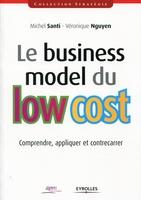 Michel Santi, Véronique Nguyen - Le business model du low cost