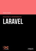 Maurice Chavelli - Découvrez le framework PHP Laravel