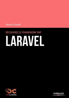Maurice Chavelli- Découvrez le framework PHP Laravel