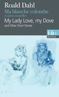 Ma blanche colombe et autres nouvelles/my lady love, my dove and other short stories