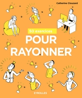 50 exercices pour rayonner