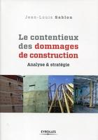 J.-L.Sablon - Le contentieux des dommages de construction
