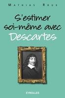 M.Roux - S'estimer soi-même avec Descartes