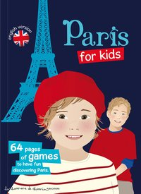 Paris for kids - 64 pages of games to have fun discovering paris