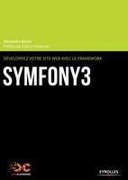 Bacco, Alexandre - Développez votre site web avec le framework Symfony3