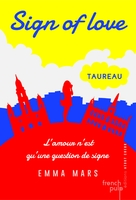 Sign of love - Tome 1 taureau