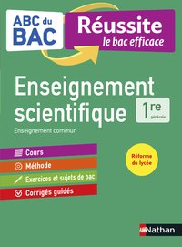 Abc réussite enseignement scientifique 1re