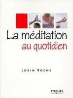 Lorin Roche - La méditation au quotidien