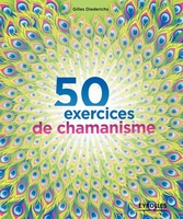 Diederichs, Gilles - 50 exercices de chamanisme